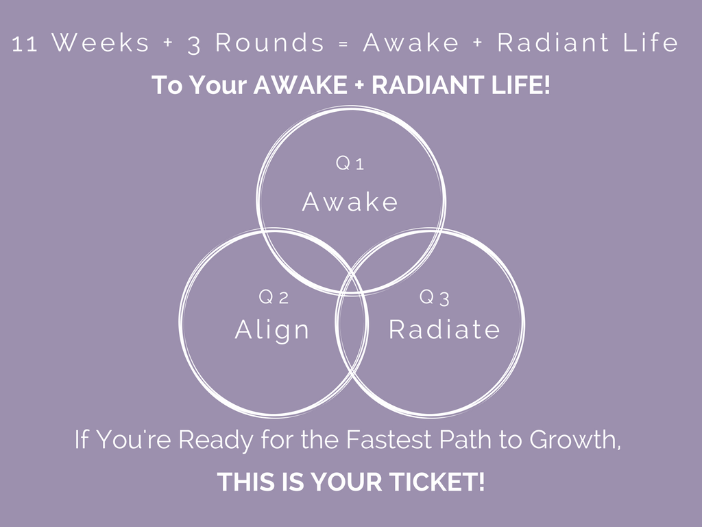 3 Rounds - Awake + Radiant Living